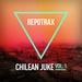 Repotrax: Chilean Juke Volume 1