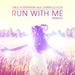 Run With Me (remixes)