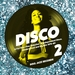 Soul Jazz Records Presents Disco 2: A Further Fine Selection Of Independent Disco, Modern Soul And Boogie 1976-80