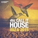 Various - We Call It House: Ibiza 2015