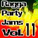 Ragga Party Jams Vol 11