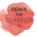 Remix The Classics (Vol. 3)