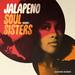Jalapeno Soul Sisters Vol 1