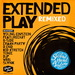 Extended Play (Remixed)