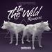 In The Wild Remixes