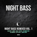 Night Bass Remixed Vol 1