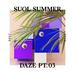 Suol Summer Daze 2017 Part 3