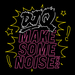 Make Some Noise V2