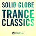 Solid Globe - Trance Classics - The Best Of (Remastering 2014)