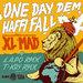 Xl Mad - One Day Dem Haffi Fall