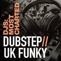 DJS: MOST CHARTED - DUBSTEP/UK FUNK
