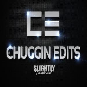 Chuggin Edits