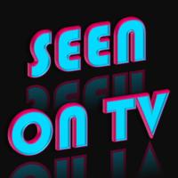 SEEN ON TV