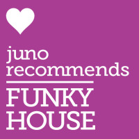 Juno Recommends Funky House: Funky House Recommendations June 2018