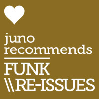 Juno Recommends Funk/Reissues: Funk/Reissue Recommendations August 2018