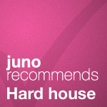 Juno Recommends Hard House