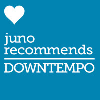 Juno Recommends Downtempo/Balearic: Downtempo/Balearic Recommendations September 2017