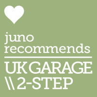 Juno Recommends UK Funky/Garage: UK Funky/Garage Juno Recommends March 2018