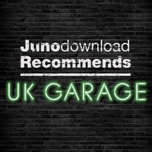 Juno Recommends UK Garage