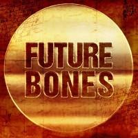 Future Bones: February  2018