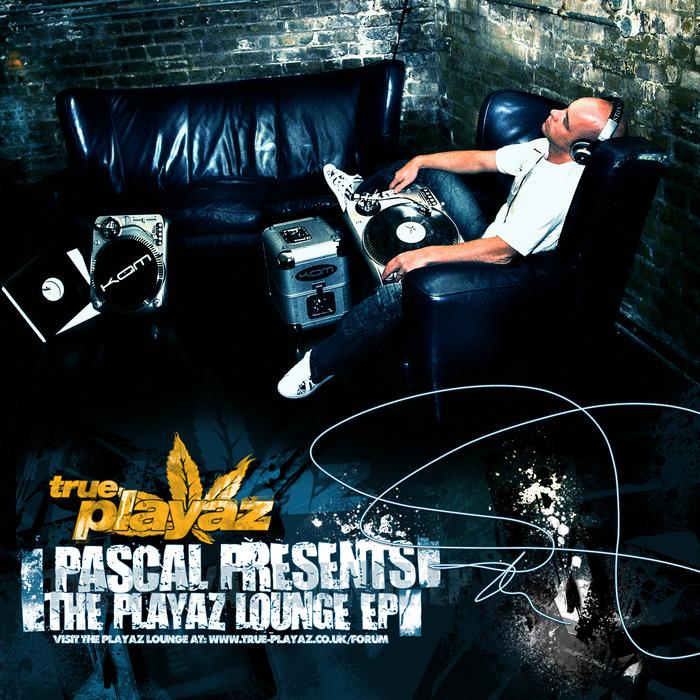 PASCAL - Playaz Lounge EP