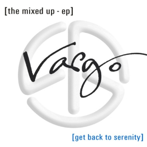 VARGO - Get Back To Serenity - The Mixed Up EP