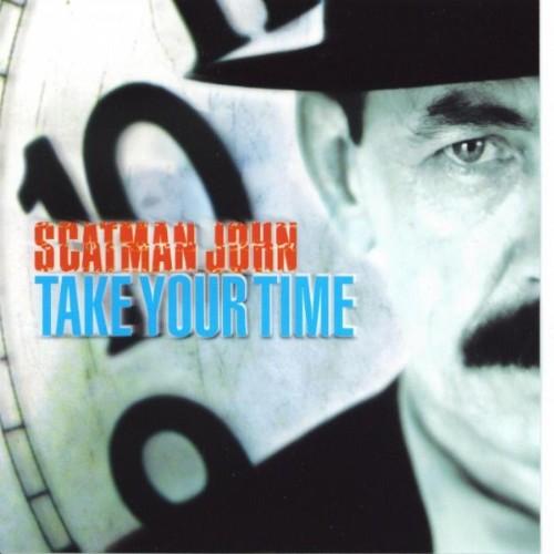 JOHN, Scatman - Take Your Time
