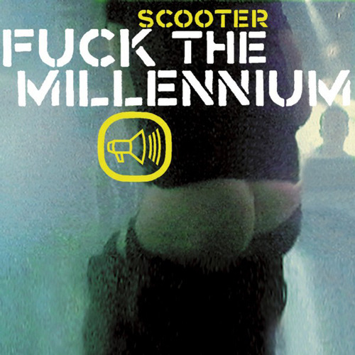 SCOOTER - Fuck The Millennium