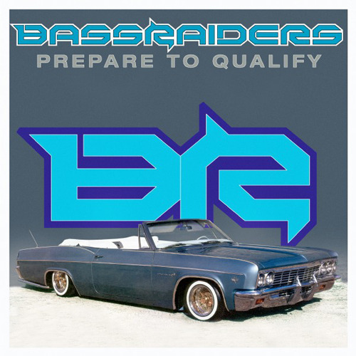 BASSRAIDERS - Prepare To Qualify