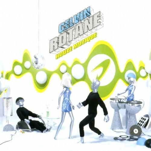 ROTANE, Celvin - Houze Muzique