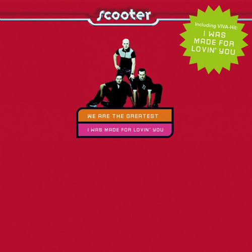 SCOOTER - We Are The Greatest/I Was Made For Lovin' You
