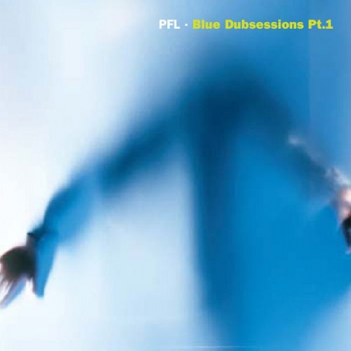 PFL - Blue Dubsessions Part1