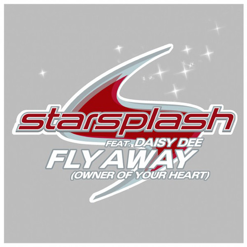 STARSPLASH - Fly Away (Owner Of Your Heart)