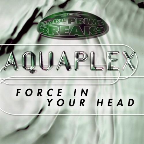 AQUAPLEX - Force In Your Head