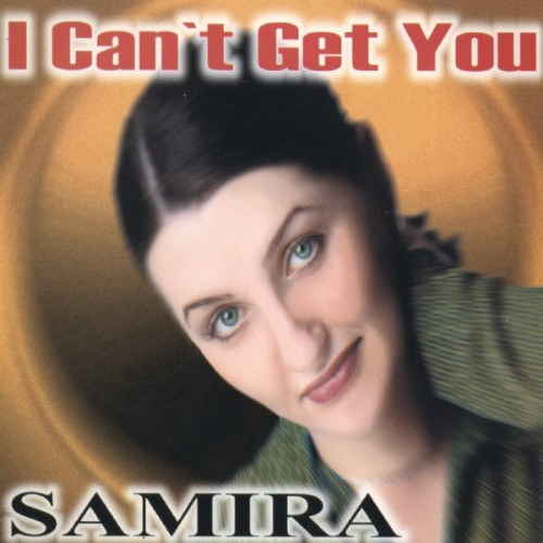 SAMIRA - I Can't Get You