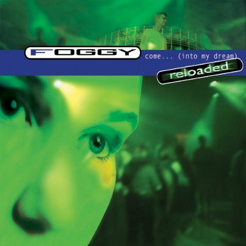 FOGGY - Come (Into My Dream) (Reloaded)