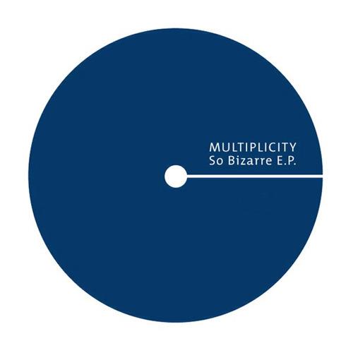 MULTIPLICITY - So Bizarre EP