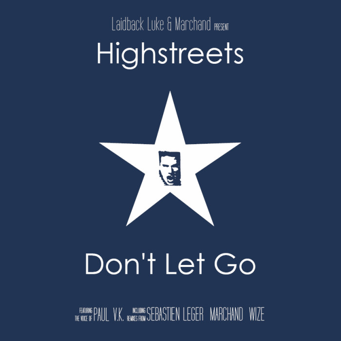 LUKE, Laidback & MARCHAND present HIGHSTREETS - Don't Let Go