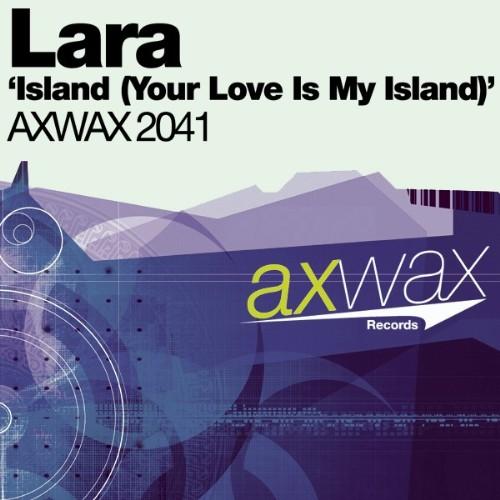 LARA - Island (Your Love Is My Island)