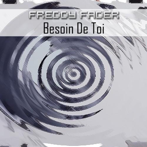 FADER, Freddy - Besoin De Toi