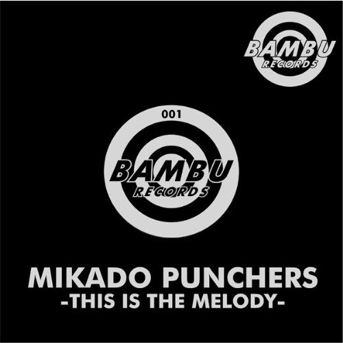 MIKADO PUNCHERS - This Is The Melody