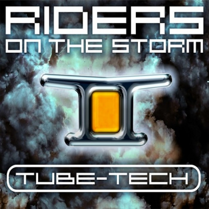 TUBE TECH - Riders On The Storm