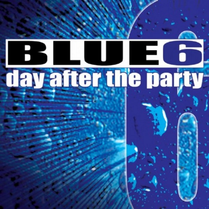 BLUE 6 - Day After The Party