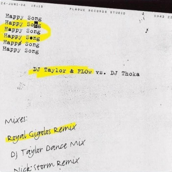 TAYLOR & FLOW vs DJ THOKA - Happy Song