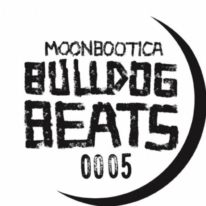 MOONBOOTICA - Bulldog Beats