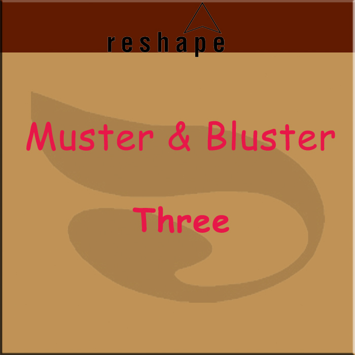MUSTER & BLUSTER - Three