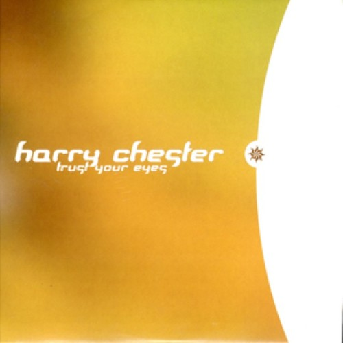 CHESTER, Harry - Trust Your Eyes