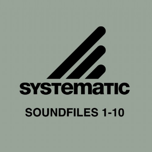 VARIOUS - Systematic Soundfiles 1-10