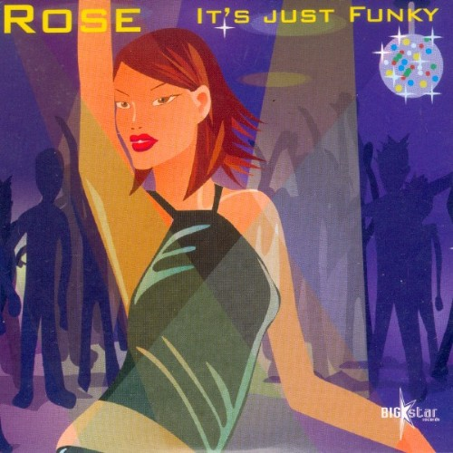 ROSE - It's Just Funky