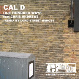 CAL D feat CHRIS ANDREWS - One Hundred Ways